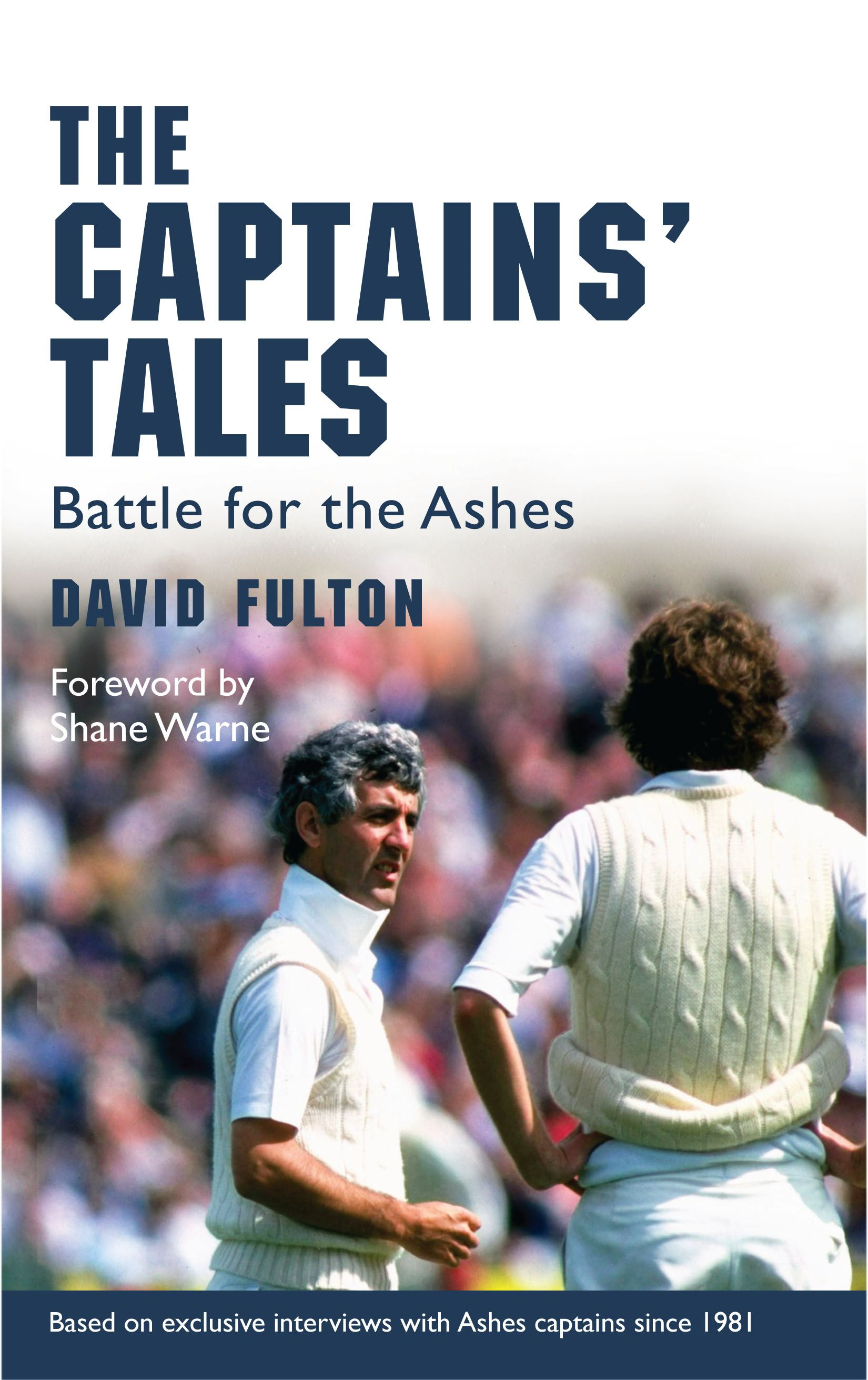 The Captains' Tales Battle for the Ashes