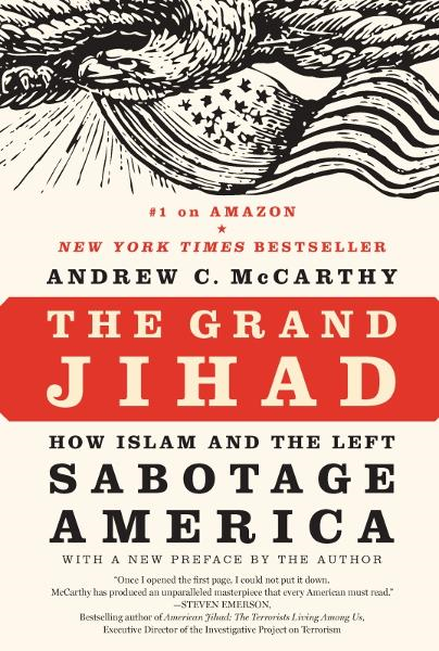 The Grand Jihad By: Andrew C McCarthy