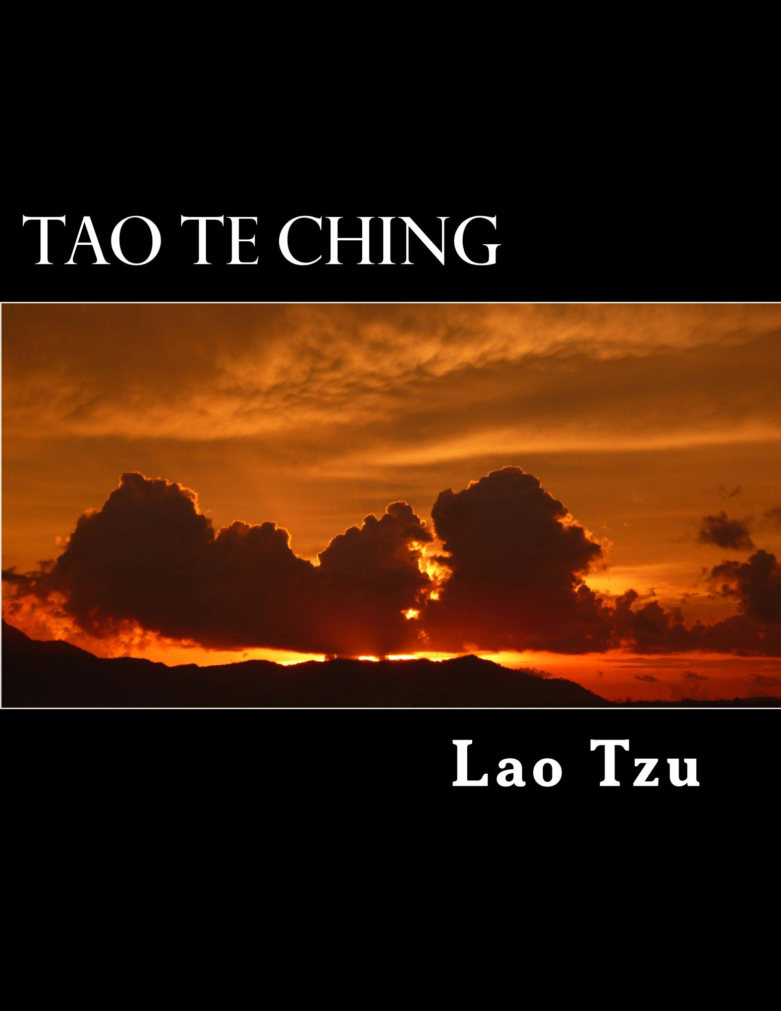 Tao Teh Ching By: Lao Tzu