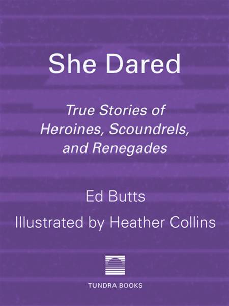 She Dared By: Ed Butts,Heather Collins