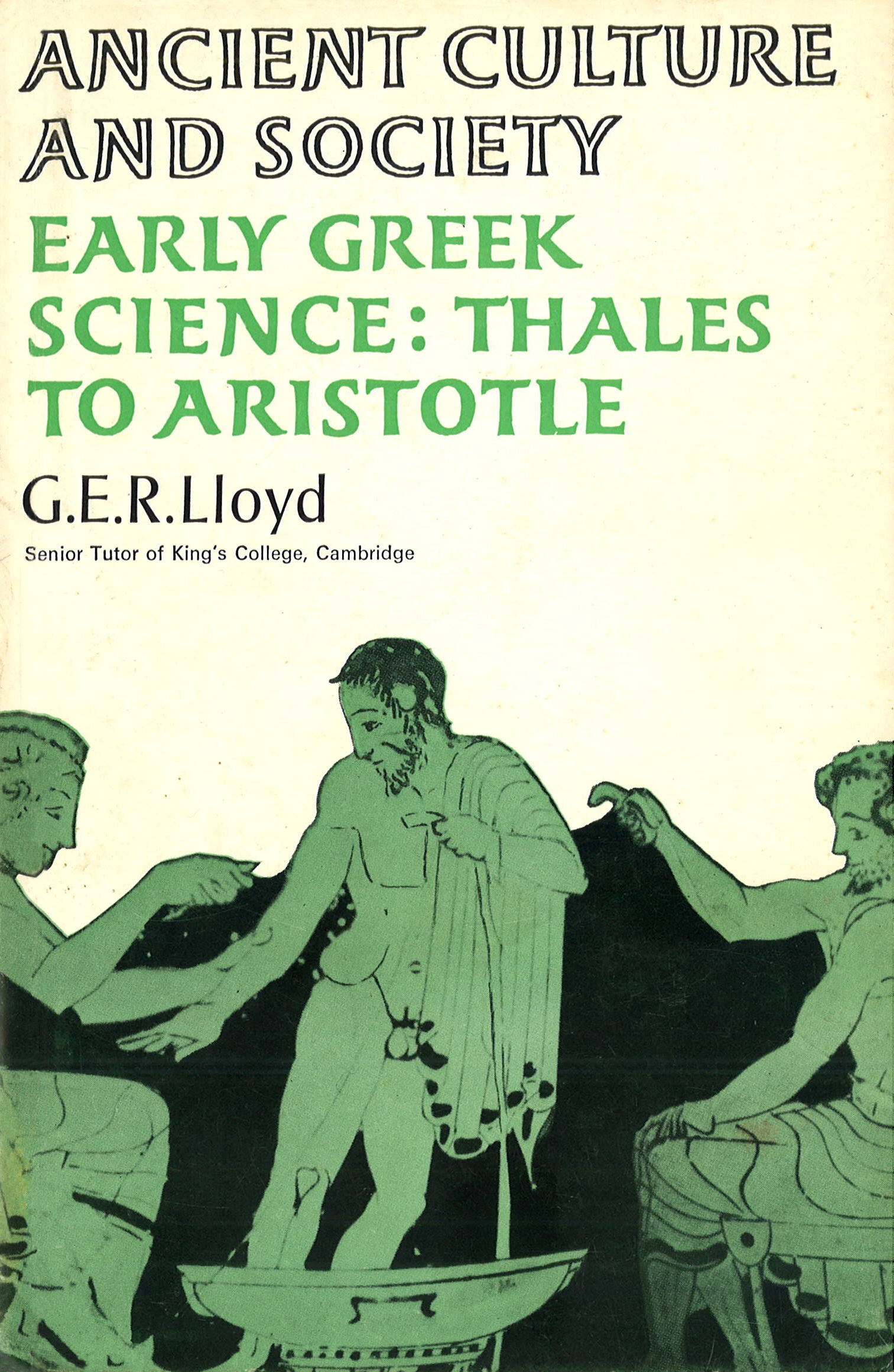 Early Greek Science By: Dr G E R Lloyd