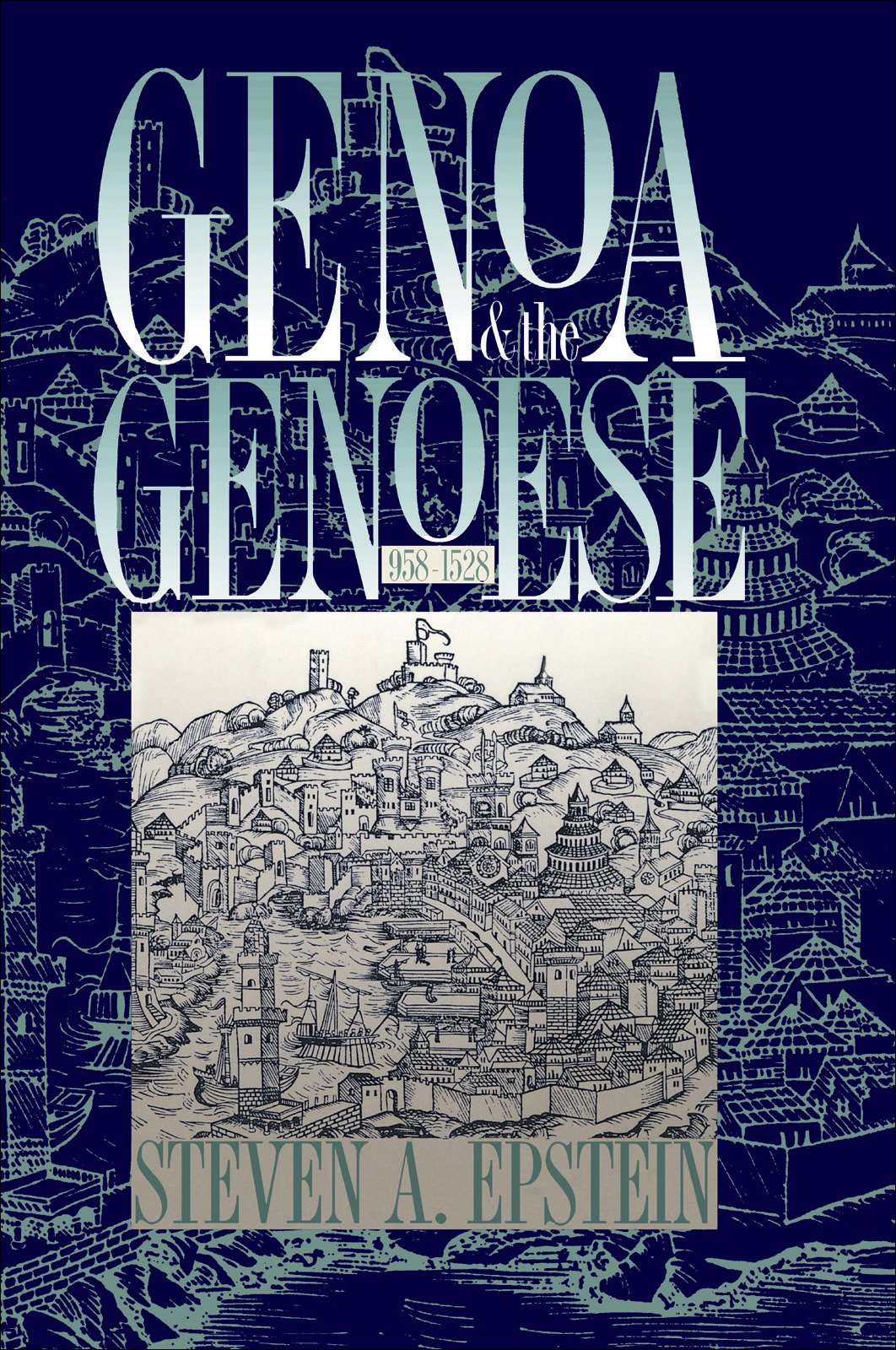 Genoa and the Genoese, 958-1528 By: Steven A. Epstein