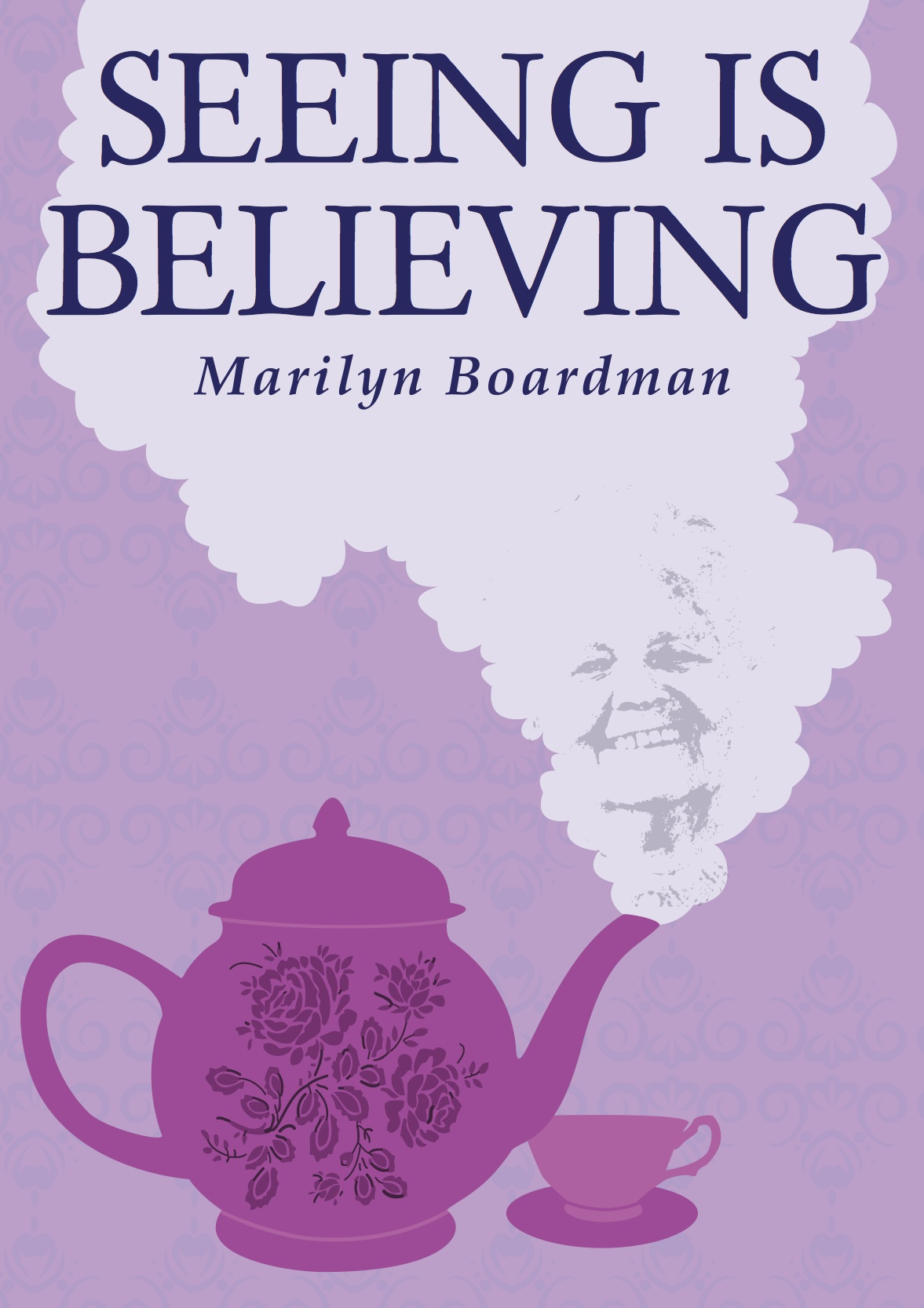 Seeing is Believing By: Marilyn Boardman