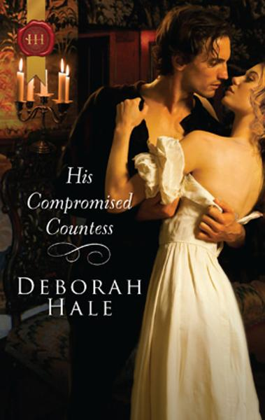 His Compromised Countess By: Deborah Hale