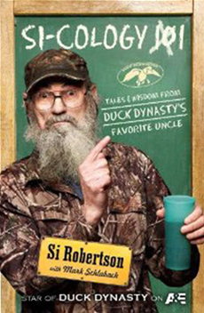 Si-cology 1 Tales and Wisdom from Duck Dynasty's Favourite Uncle