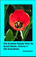 online magazine -  The Kindest People Who Do Good Deeds, Volume 7: 250 Anecdotes