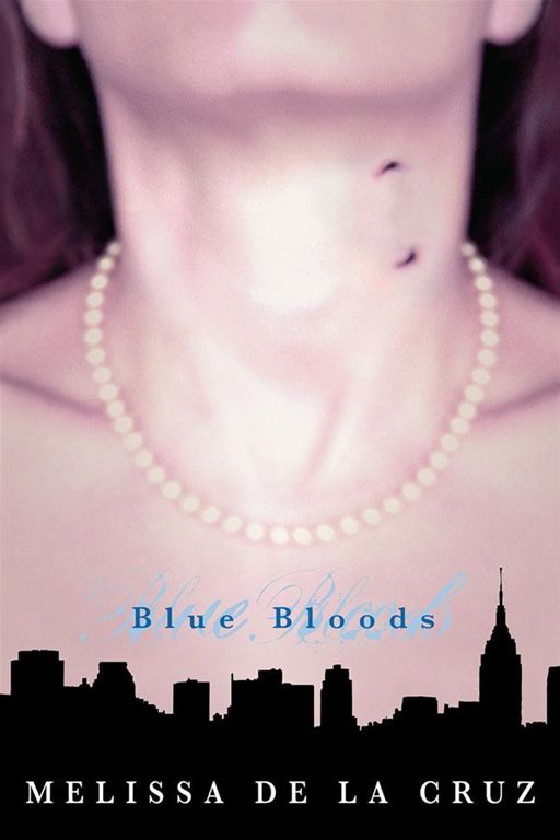 Blue Bloods By: Melissa De La Cruz