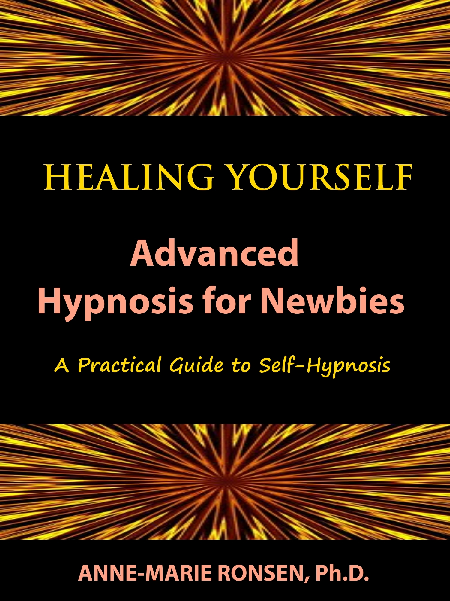Healing Yourself: Advanced Hypnosis for Newbies