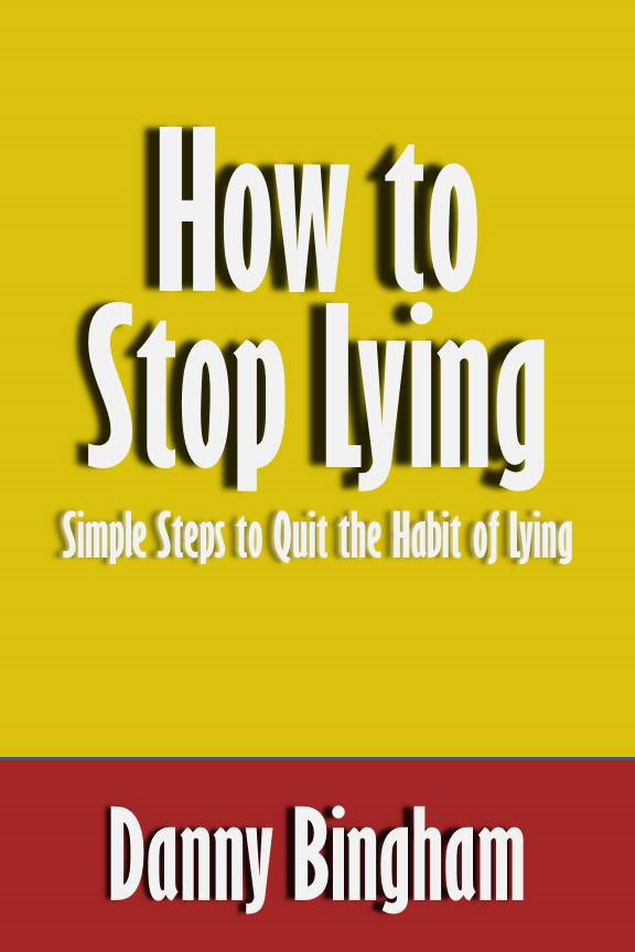 How to Stop Lying: Simple Steps to Quit the Habit of Lying [Article]