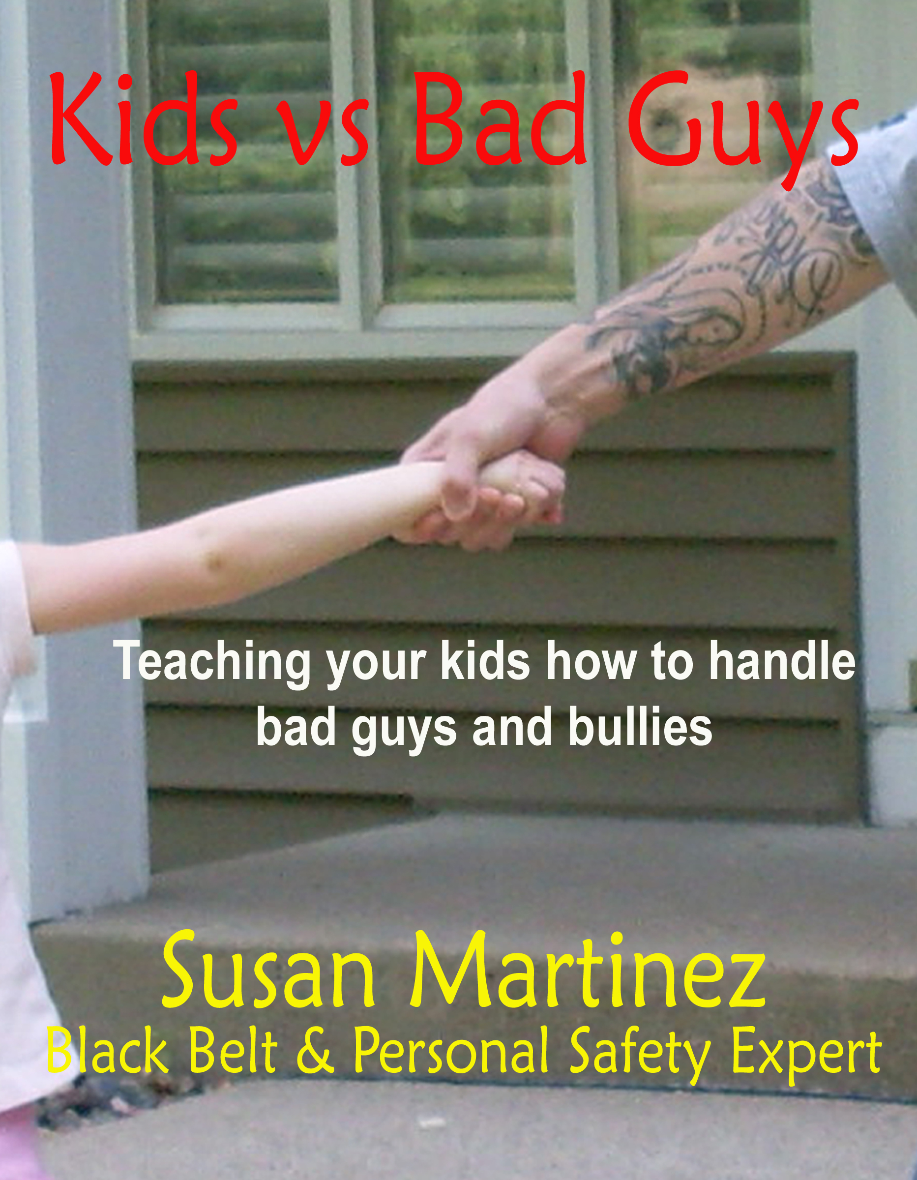 Kids vs. Bad Guys: Teaching Your Kids How to Handle Bad Guys and Bullies