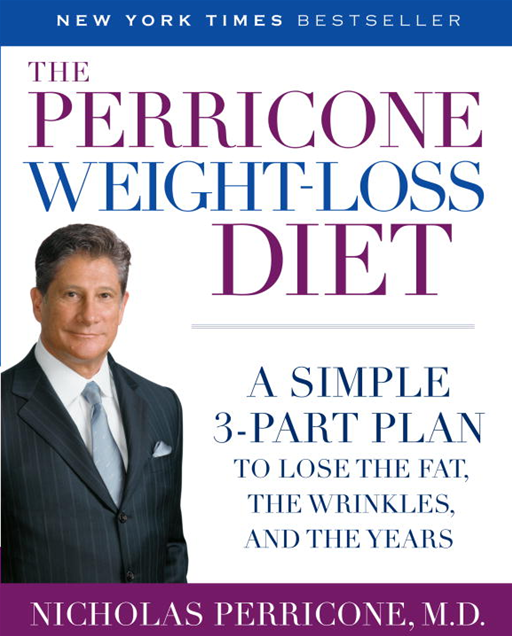 The Perricone Weight-Loss Diet By: Nicholas Perricone, M.D.