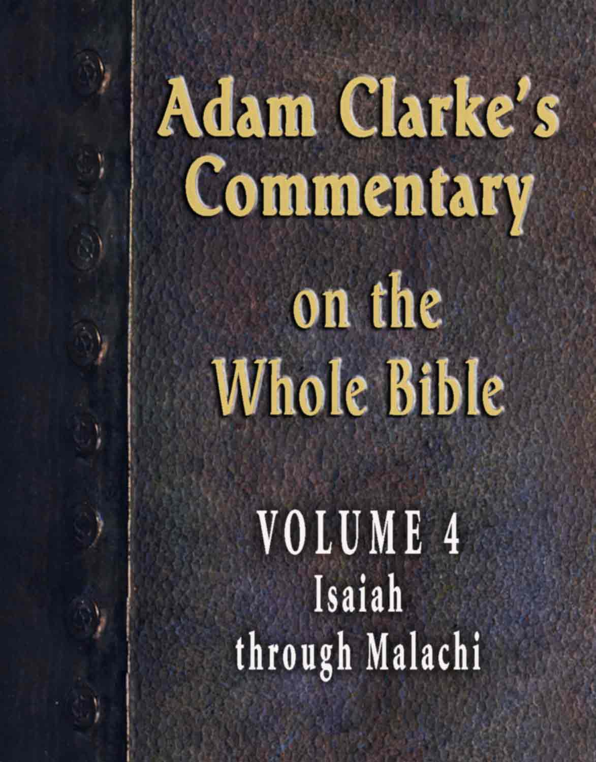 Adam Clarke's Commentary on the Whole Bible-Volume 4-Isaiah through Malachi