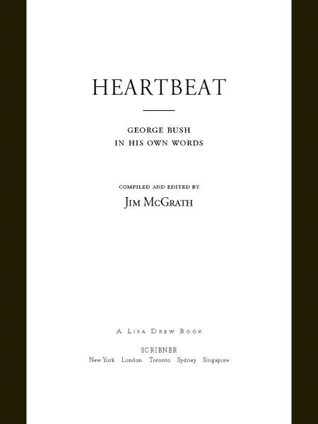 Heartbeat: George Bush in His Own Words By: Jim McGrath