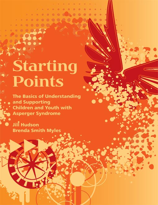 Starting Points: The Basics of Understanding and Supporting Children and Youth with Asperger Syndrome