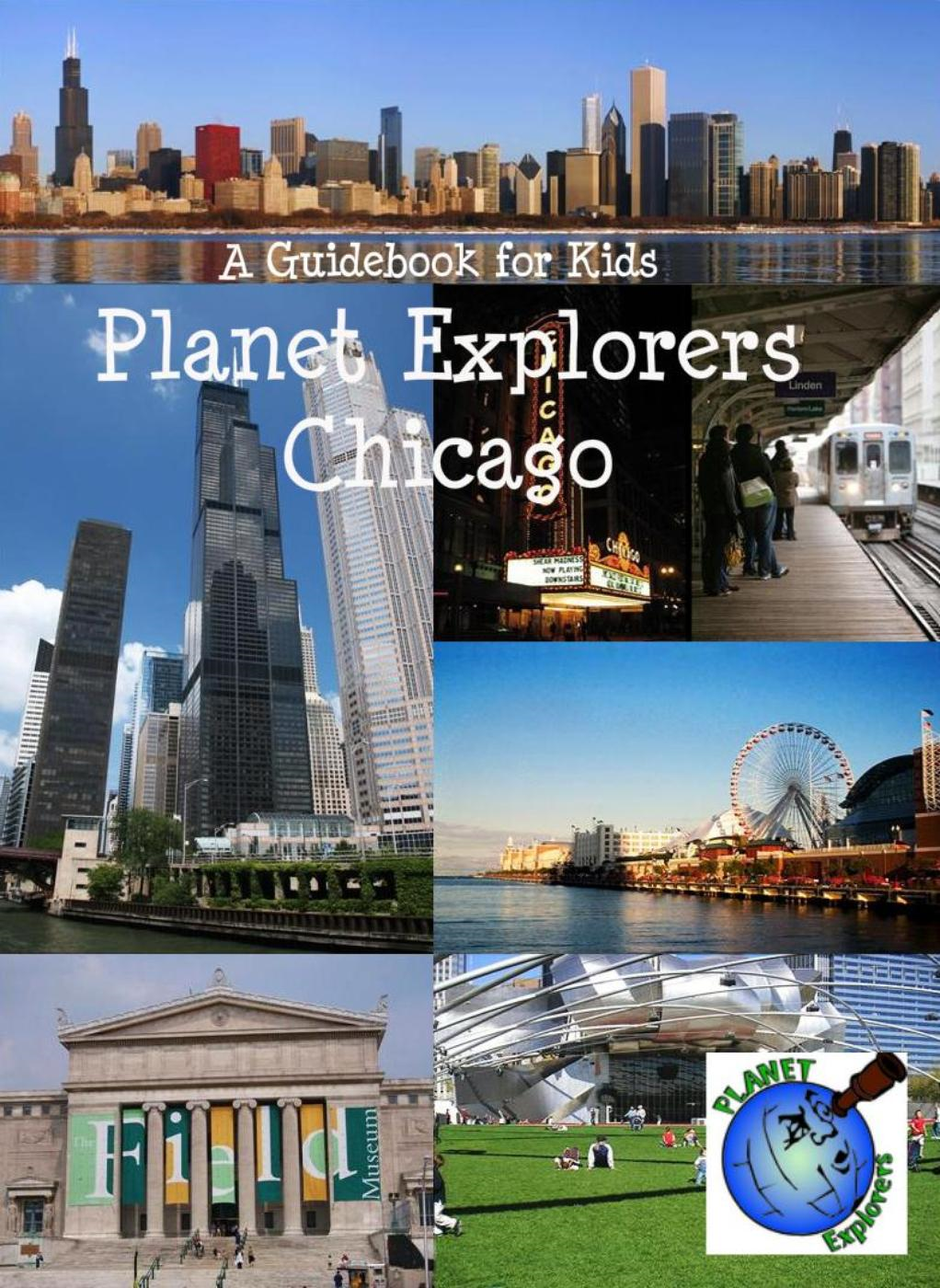 Planet Explorers Chicago (Planet Explorers Travel Guides for Kids)