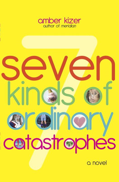 7 Kinds of Ordinary Catastrophes By: Amber Kizer
