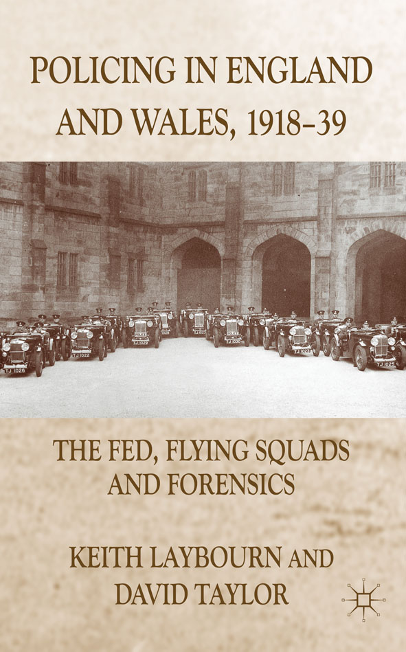 Policing in England and Wales,  1918-39 The Fed,  Flying Squads and Forensics