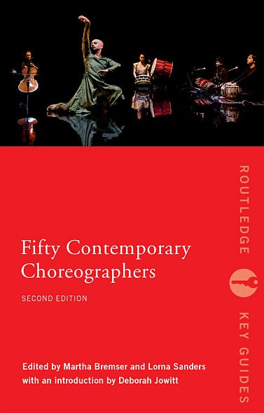 Fifty Contemporary Choreographers By: Martha Bremser,Lorna Sanders