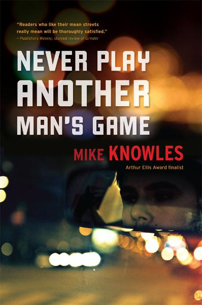 Never Play Another Mans Game By: Mike Knowles