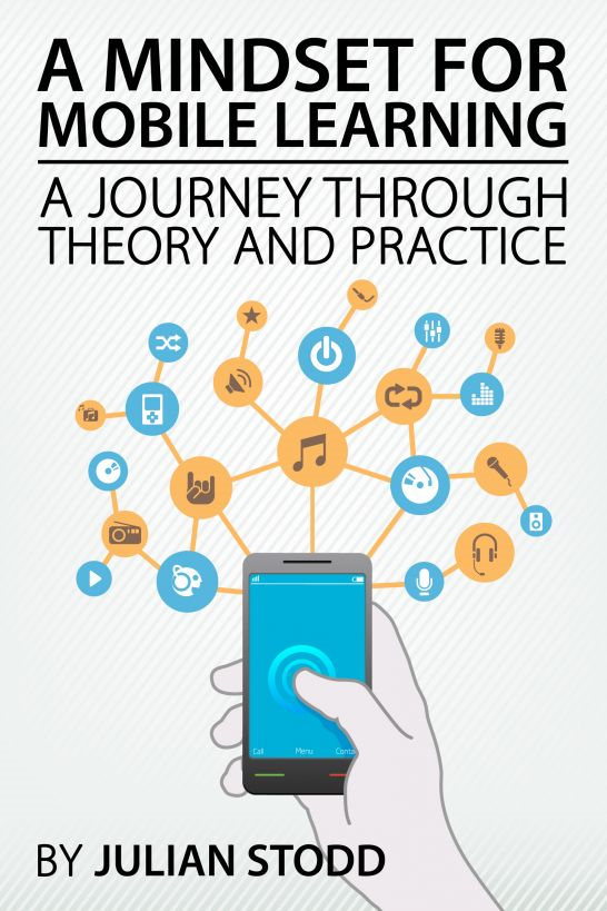 A Mindset for Mobile Learning: A Journey through Theory and Practice