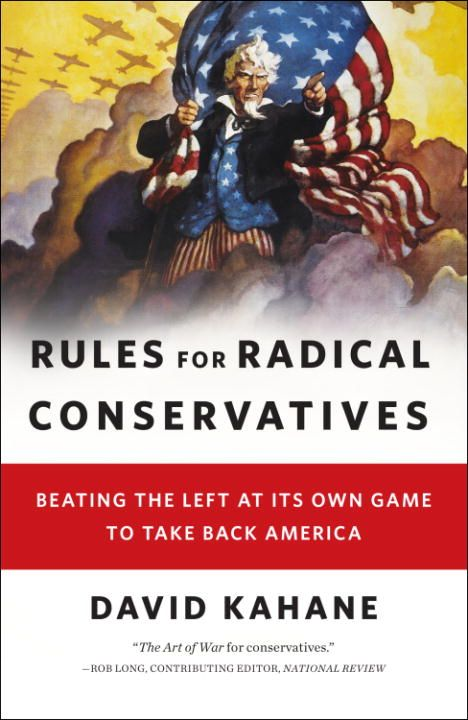 Rules for Radical Conservatives By: David Kahane