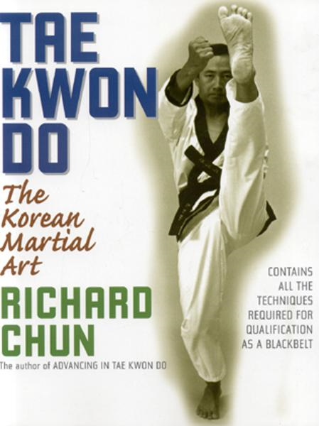 Tae Kwon Do By: Chun, Richard