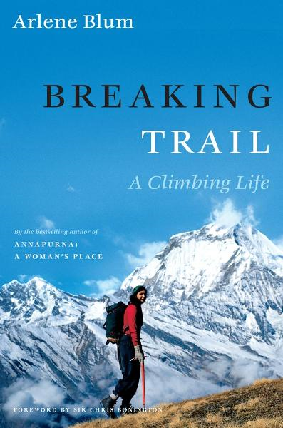 Breaking Trail By: Arlene Blum