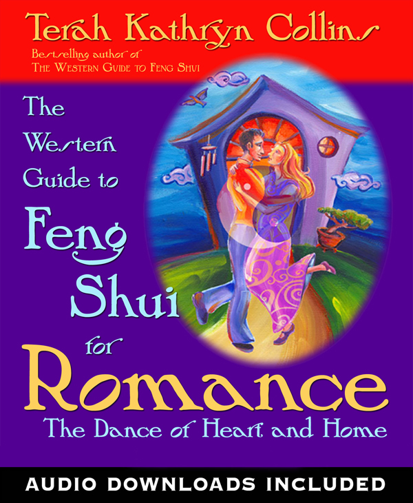 The Western Guide to Feng Shui for Romance By: Terah Kathryn  Collins