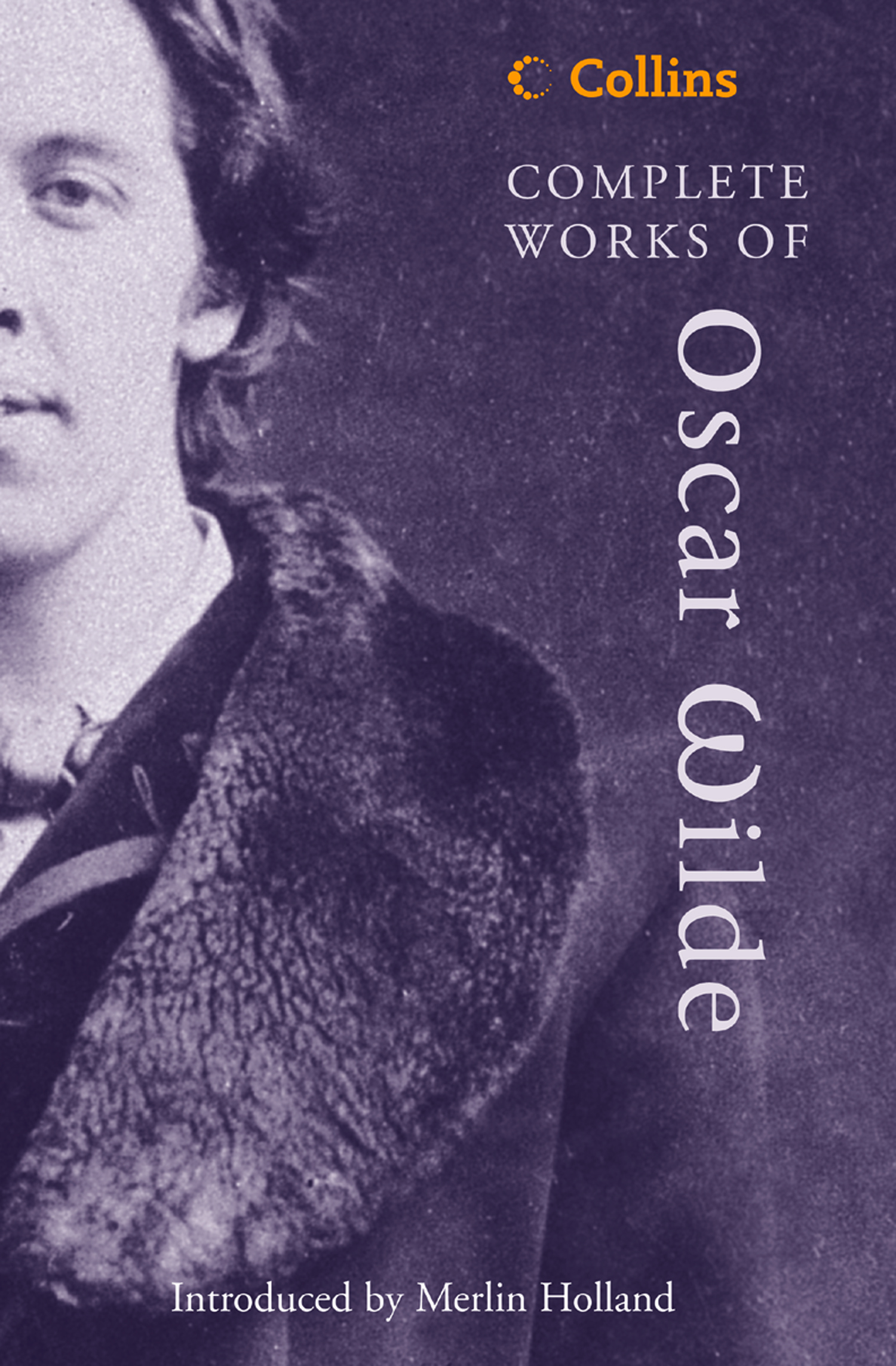 Complete Works of Oscar Wilde (Collins Classics) By: Oscar Wilde