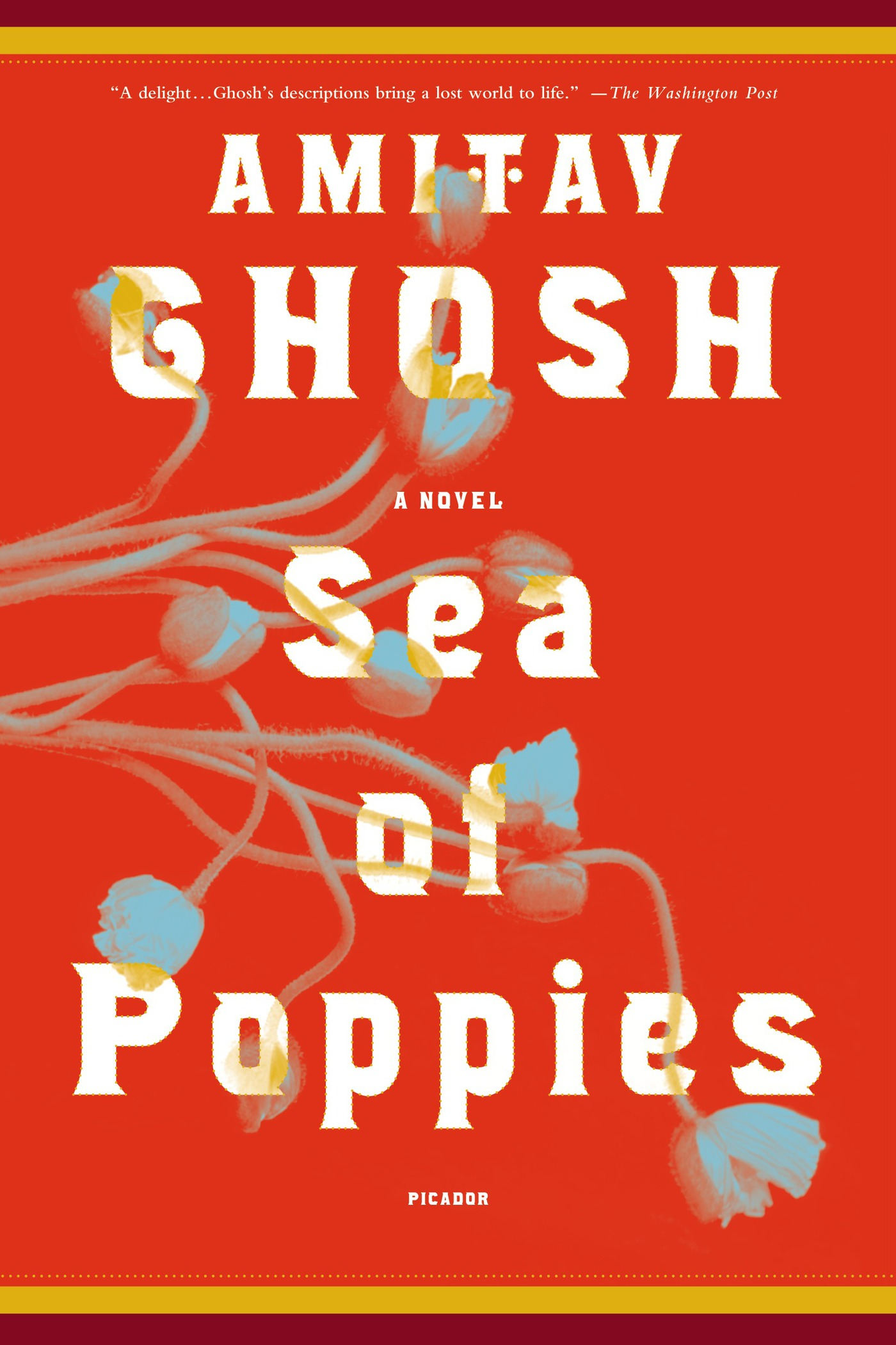 Sea of Poppies By: Amitav Ghosh