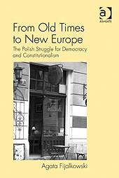 From Old Times to New Europe By: Agata Fijalkowski