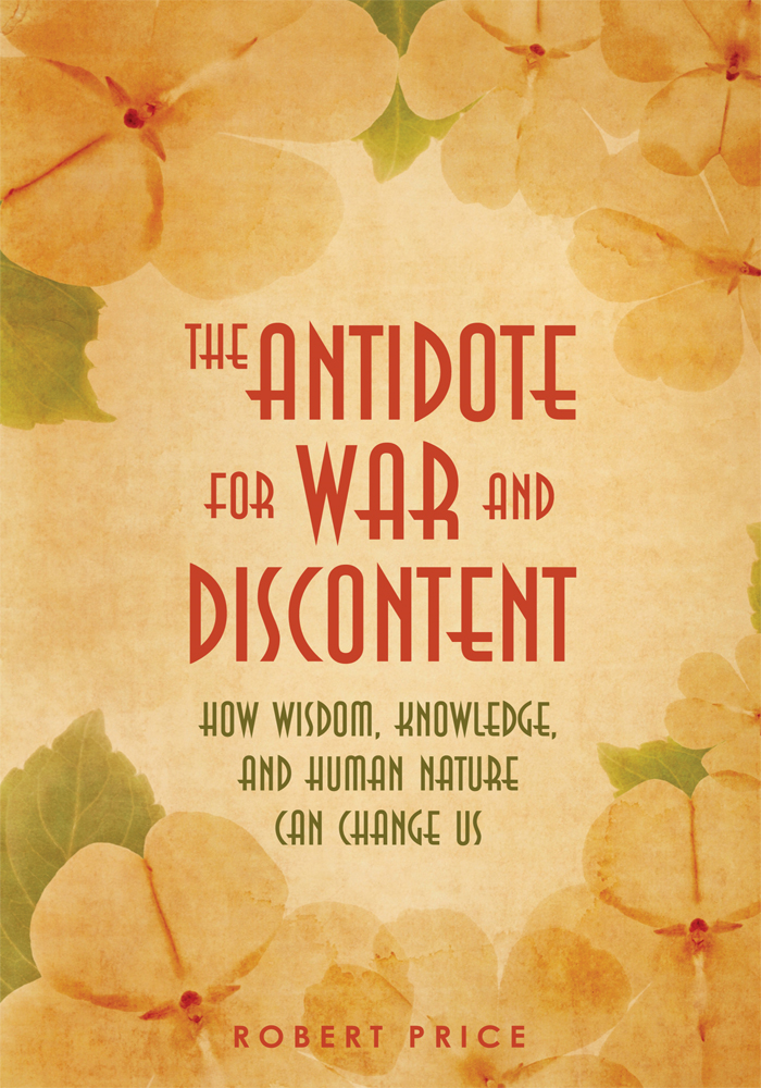 The Antidote For War and Discontent