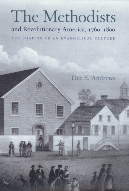 The Methodists and Revolutionary America, 1760-1800 By: Dee E. Andrews