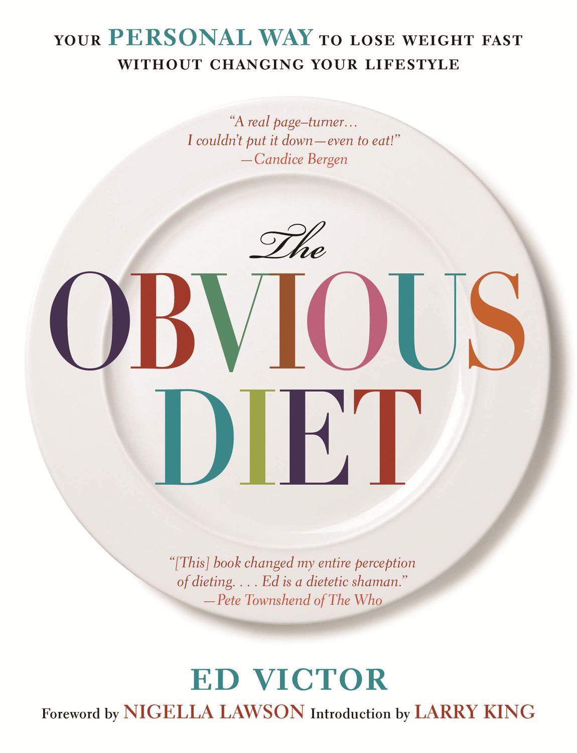 The Obvious Diet: Your Personal Way to Lose Weight Without Changing Your Lifestyle By: Ed Victor