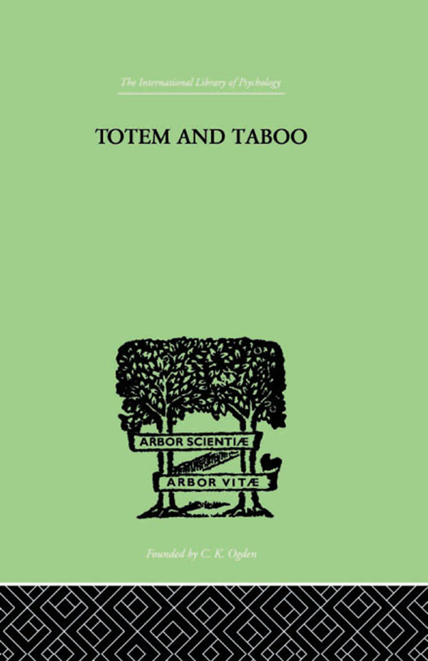 Totem And Taboo Some Points of Agreement between the Mental Lives of Savages and