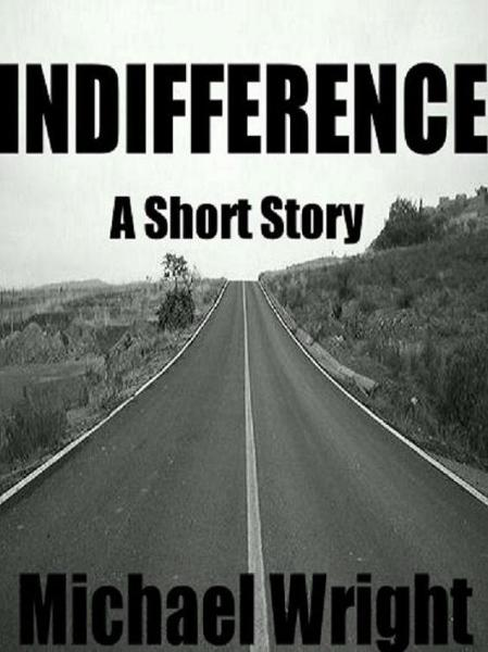 Indifferent (A Short Story)