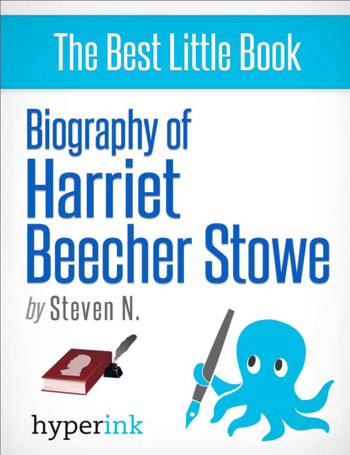 Harriet Beecher Stowe: How A Novelist Started America's Bloodiest War