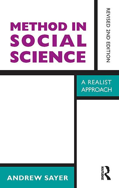 Method in Social Science: Revised 2nd Edition By: Andrew Sayer