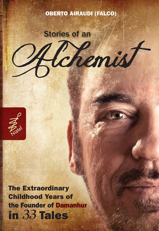 Stories of an alchemist: The extraordinary childhood years of the founder of Damanhur in 33 tales By: Oberto Airaudi