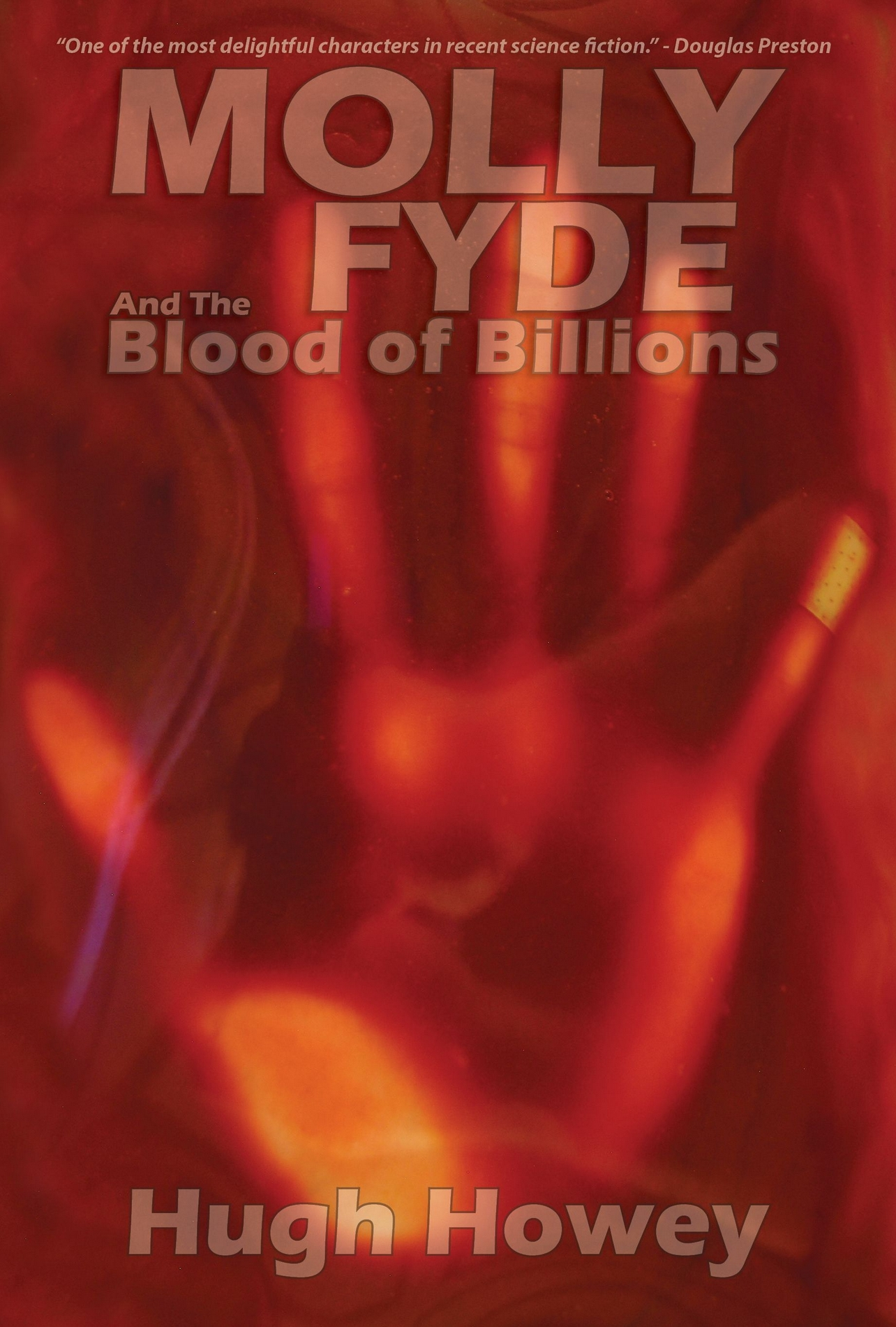 Molly Fyde and the Blood of Billions (Book 3 of the Bern Saga) By: Hugh Howey