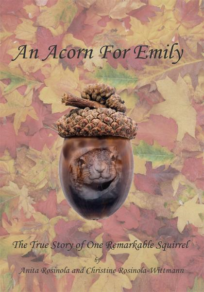 An Acorn for Emily By: Anita Marie Rosinola and Christine Rosinola Wittmann