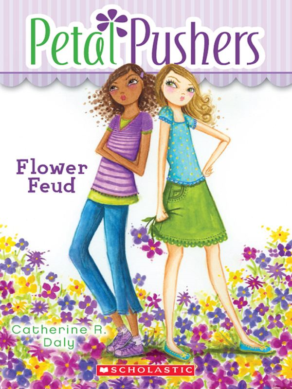 Petal Pushers #2: Flower Feud By: Catherine R. Daly