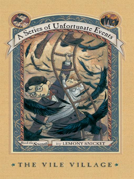 A Series of Unfortunate Events #7: The Vile Village By: Lemony Snicket,Brett Helquist,Michael Kupperman