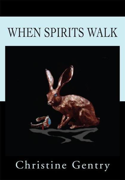 When Spirits Walk By: Christine Gentry