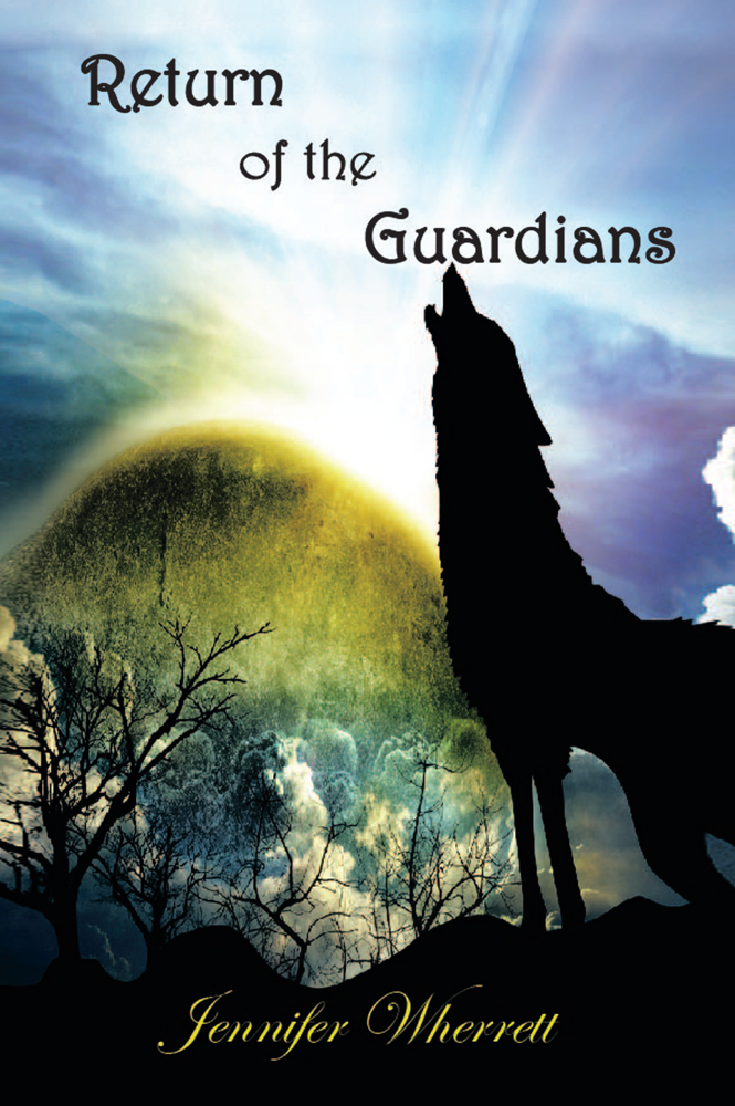 Return of the Guardians By: Jennifer Wherrett