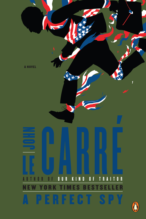 A Perfect Spy By: John le Carre