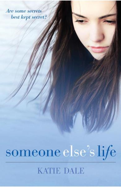 Someone Else's Life By: Katie Dale