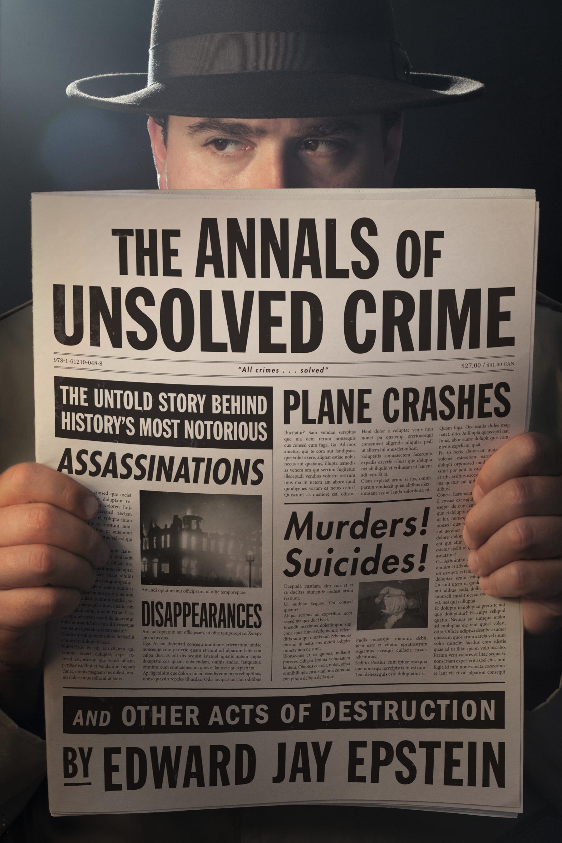 The Annals of Unsolved Crime By: Edward Jay Epstein
