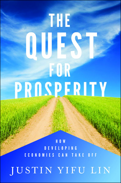 The Quest for Prosperity By: Justin Yifu Lin
