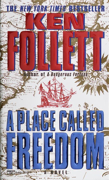 Place Called Freedom By: Ken Follett
